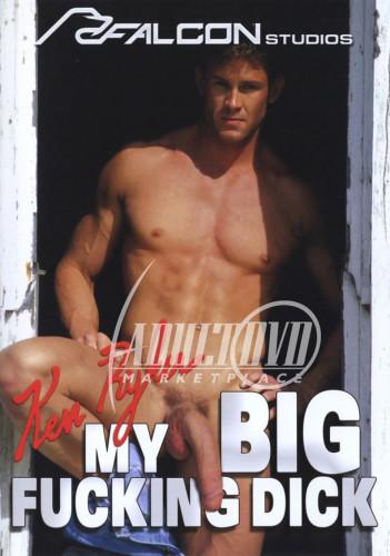 My Big Fucking Dick: Ken Ryker