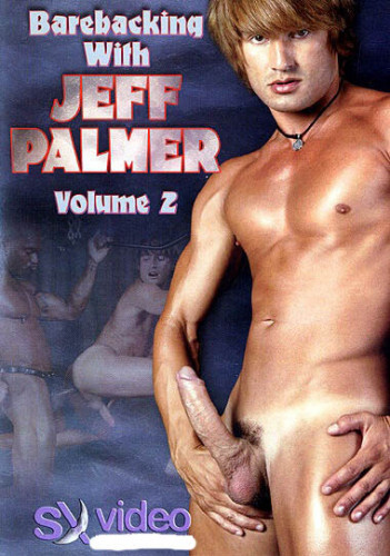 Barebacking With Jeff Palmer vol.2.