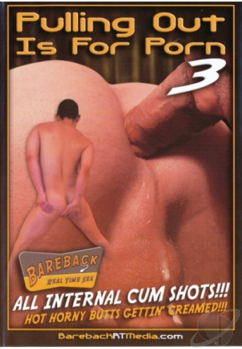 Bareback RT– Pulling Out Is For Porn #3 (2012)
