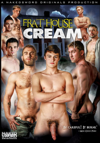 Hunter Page, Shawn Wolfe, Connor Maguire, Ray Han, Doug Acre, Lucas Knight, Marco Russo, Johnny Torque - Frat House Cream
