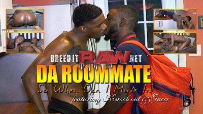 BreeditRaw Da Roommate — So When Can I Move In — Knockout And Gucci