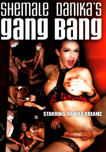 Shemale Danika's Gang Bang part.1