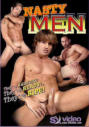 Nasty Men (Raunchy Ready & Ripe)  – Jeff Palmer, Flex Deon, Bo Knight