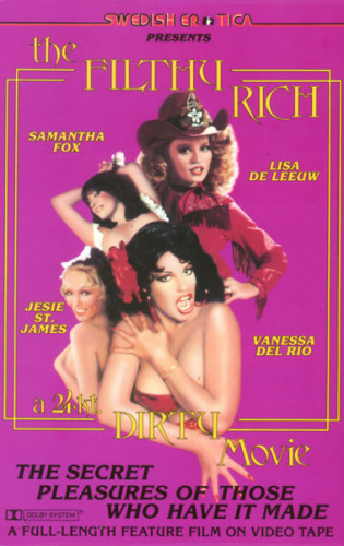 The Filthy Rich (1980) (Michael Zen, Swedish Erotica)