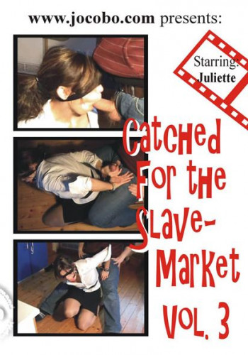 JulietteCaptured - Catched For The Slavemarket Vol. 3