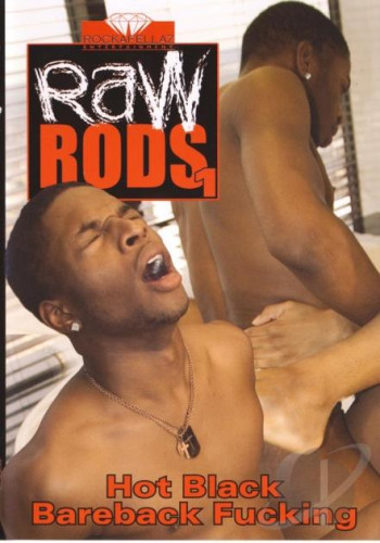 Raw Rods Hot Black Bareback Fucking