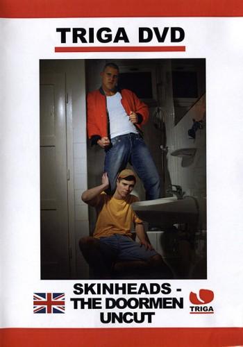 Triga Skinheads The Doormen Uncut