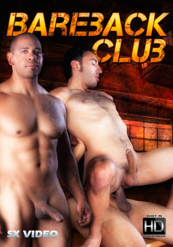 SX Video - Bareback Club. [10/2011]  (Bareback, GangBang, Cumshot, Group Sex)