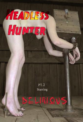 Infernalrestraints – Dec 12, 2014 – Headless Hunter Part 2 – Delirious Hunter