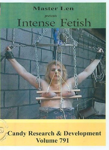 Intense Fetish Volume 791 - Candy Research & Development