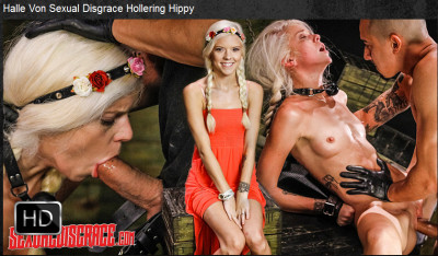 Sexualdisgrace — Apr 27, 2016 - Halle Von Sexual Disgrace Hollering Hippy