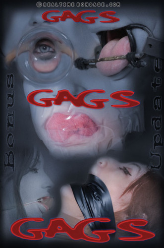 Gags, gags, gags