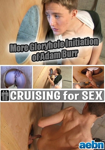 More Gloryhole Initiation of Adam Burr