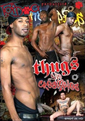 Thugs Give Creampies (2010)