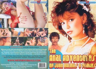 The Anal Adventures Of John Holmes & Friends