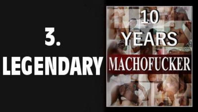 MachoF — 10 Years Machofucker 3 - Legendary