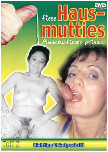 Fiese Haus-Mutties 2