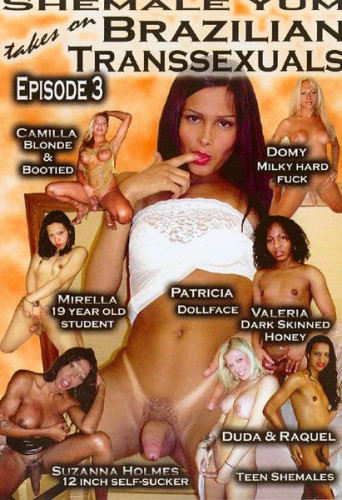 Shemale Yum Takes On Brazilian Transsexuals Vol. 3