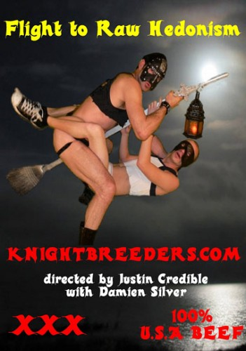 Flight to Raw Hedonism (Justin Credible, Knightbreeders)