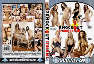 Channel 69 7 Knockout Trannies