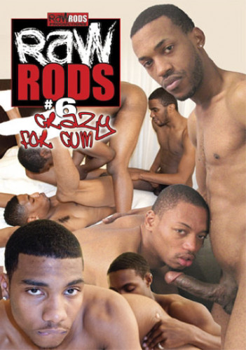 Raw Rods Vol. 6 Crazy For Cum – Leo Rockafella, DeAngelo Jackson, Isaiah Foxx