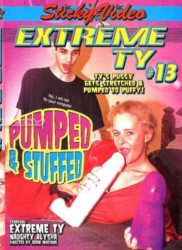 Extreme Ty #13 - Pumped And Stuffed