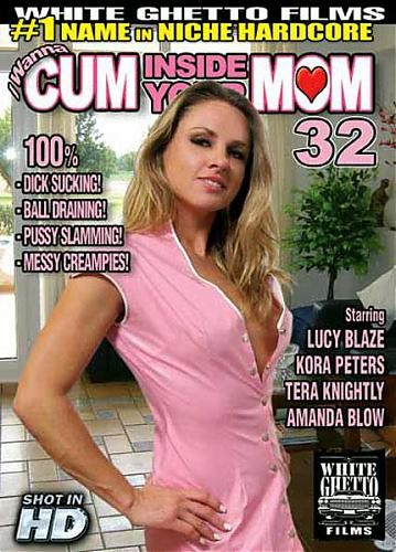 I Wanna Cum Inside Your Mom 32 (2012)
