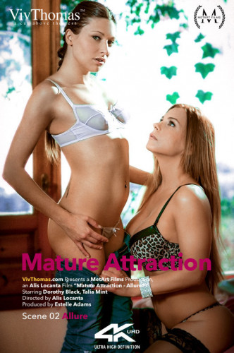 Dorothy Black & Talia Mint — Mature Attraction Episode 2 : Allure