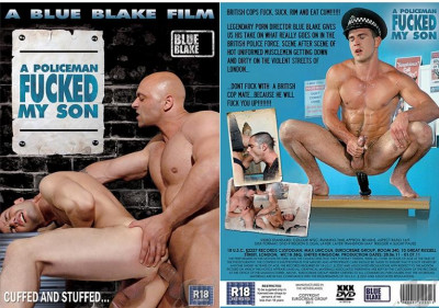 Blue Blake Film - A Policeman Fucked My Son. [11/2011]  DVDRip