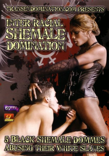 Inter Racial Shemale Domination (2015)