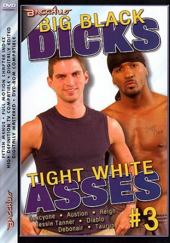Big Black Dicks Tight White Asses 3