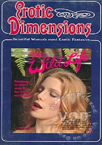 Erotic Dimensions The Wild Life