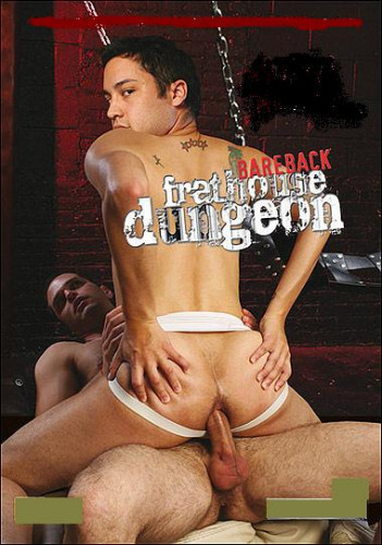 Bareback Frathouse Dungeon