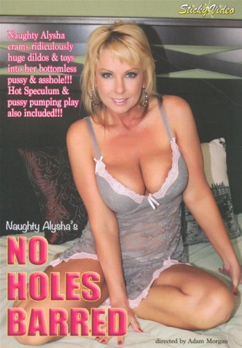 Naughty Alysha's No Holes Barred (2014)