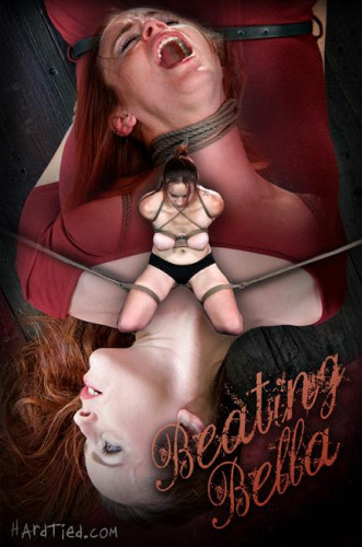 Beating Bella — Bella Rossi — BDSM, Humiliation, Torture