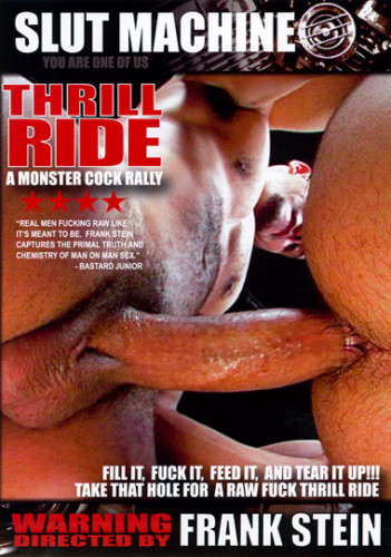 Thrill Ride. [ Slut Machine ] 2011 ,Bareback