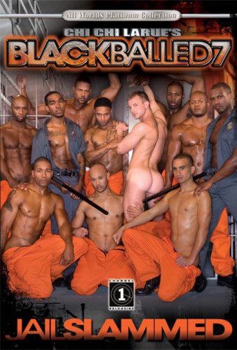 Black Balled, p7 - Jail Slammed - black cock, file, extreme, anal