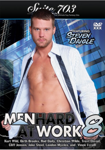 Suite 703 - Rod Daily, Christian Wilde, Jake Steel, Girth Brooks, Cliff Jensen, Steven Daigle, Kurt Wild, Vince Ferelli, Trent Diesel, Landon Mycles - Men Hard at Work Vol.8