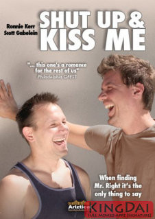 Shut Up And Kiss Me (2010) , USA , Gay Themed Movie
