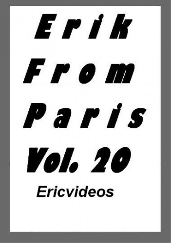 Ericvideos. Eric from Paris Vol.20