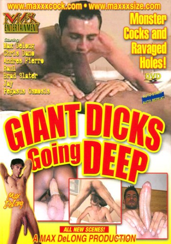 Giant Dicks Going Deep (Monster Cocks) — Max Delong, Brad Slater, Chris Dano
