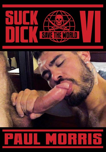 Suck Dick Save The World vol.6 (download, dick, suck dick, guys who)