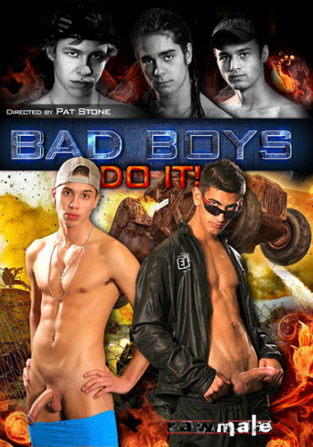 Bad Boys Do It
