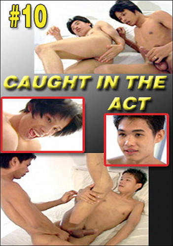 Caught In The Act 10 - Asian Gay, Hardcore, Blowjob