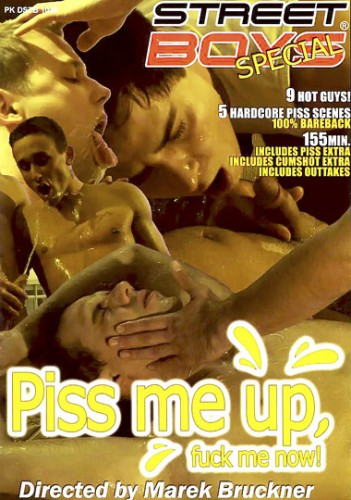 Street Boys – Piss Me Up, Fuck Me Now (2009)