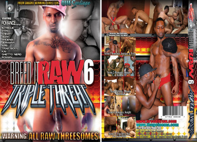 Black Rayne Productions - Breed It Raw 6 Triple Threat