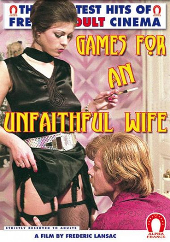 Games For An Unfaithful Wife (Frederic Lansac, Alpha France)