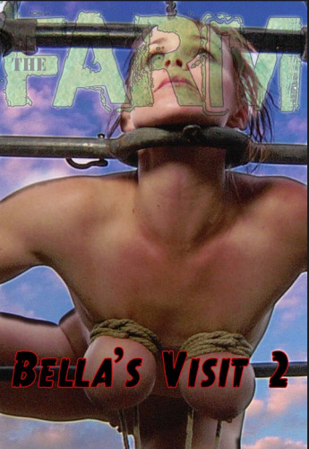 The Farm: Bella's Visit Part 2 - Bella Rossi