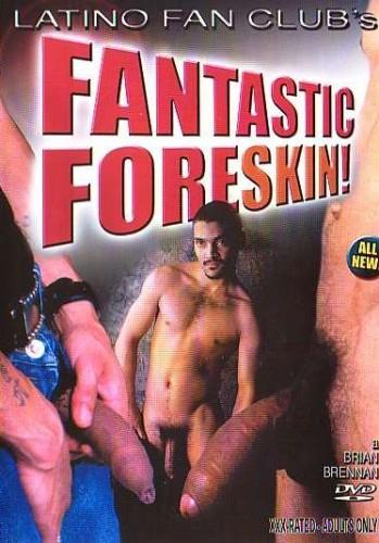 Fantastic Foreskin  ( Latino Fan Club )