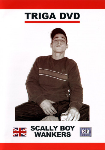 Triga – Scally Boy Wankers